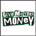 Give Me Your Money: Fan by Your Man