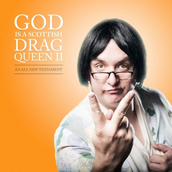 God Is a Scottish Drag Queen II at 2104 Orlando Fringe