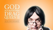 Orlando Fringe Review: God Is a Scottish Drag Queen II An All New Testament