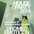 House Party returns at Stardust with Emoticon, Dromes and Godsnack