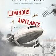 Luminous Airplanes by Paul La Farge