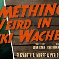 Orlando Fringe Review: Something's Weird in Weeki Wachee