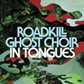 Powerfully evocative, Roadkill Ghost Choir's debut shines
