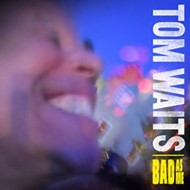 Review: Tom Waits' Bad As Me