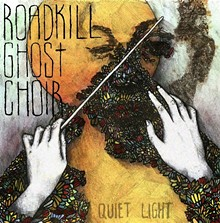 Roadkill Ghost Choir's Quiet Light EP
