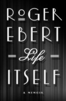 roger-ebert-life-itselfjpg