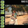 The chill agility of Niko Is' flow pops on 'Good Blood'