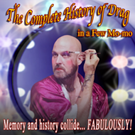 Fringe 2019 Review: 'The Complete History of Drag in a Few Mo-mo'