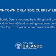 The 8 p.m. curfew on Downtown Orlando has been lifted starting today