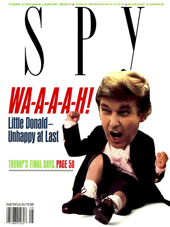 THE AUGUST 1990 COVER OF SPY IMAGINED THE DONALD AS A WHINY LITTLE BRAT.