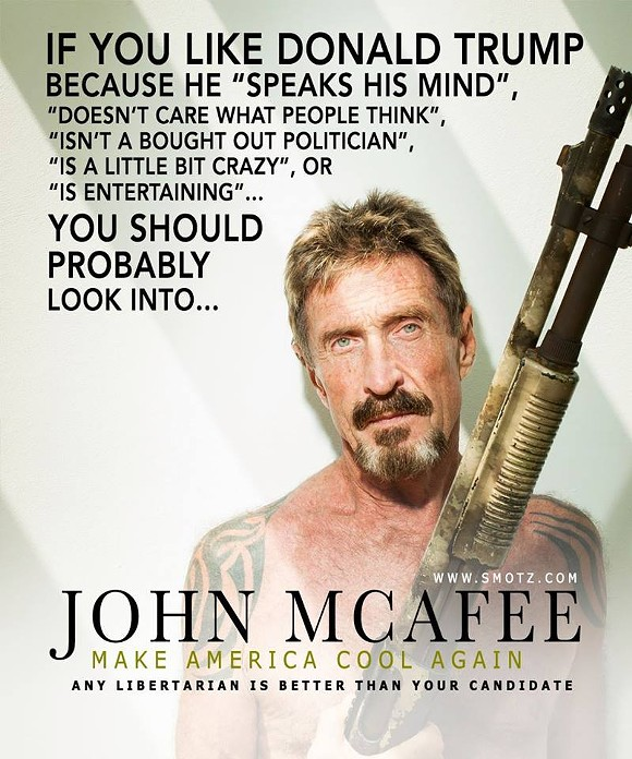 John McAfee, creator of anti-virus software program, is one of 18 libertarian presidential candidates. - PHOTO VIA JOHN MCAFEE/FACEBOOK
