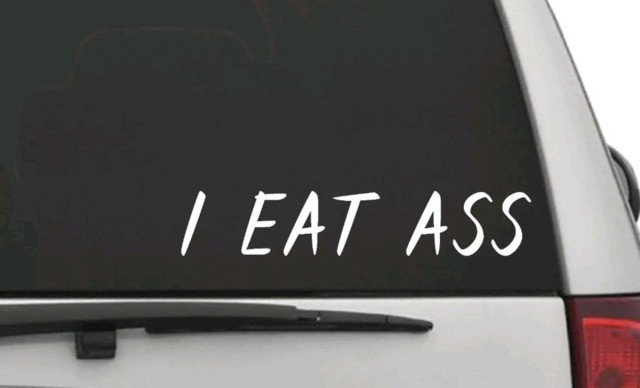 "Not the specific ""I Eat Ass"" sticker, but one nonetheless. - PHOTO VIA ETSY"