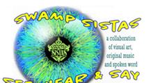 Swamp Sistas: See, Hear and Say