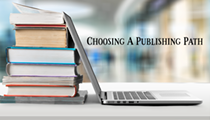 Choosing a Publishing Path