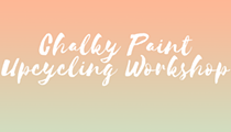 Chalky Paint Upcycling Workshop