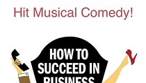 <i>How to Succeed in Business Without Really Trying</i>