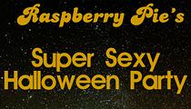 Raspberry Pie's Super Sexy Halloween Party