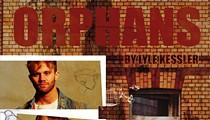 <i>Orphans</i>