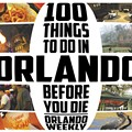 100 things to do in Orlando before you die (updated for 2015)