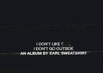 UPDATE: (Show postponed) Earl Sweatshirt is hip-hop's new hope with 'I Don't Like Shit, I Don't Go Outside'