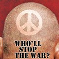 WHO'LL STOP THE WAR?