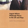 A new book uses August Wilson's plays as a guide to Pittsburgh ... and vice versa.