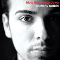 Anthony Rankin turns to retro-funk with <i>Blow This House Down</i>