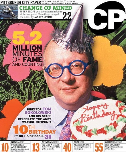 Anything for publicity: In 2004,Tom Sokolowski posed for CP's cover for a story about the Warhol Museum's 10th anniversary.