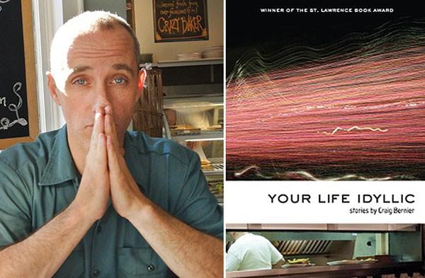 Craig Bernier and Your Life Idyllic