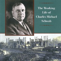 Industrial Genius: The Working Life of Charles Michael Schwab