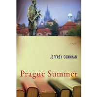A review of Jeffrey Condran's novel <i>Prague Summer</i>