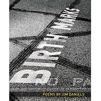 Jim Daniels' new poetry collection is clear-sighted about the past, without nostalgia.
