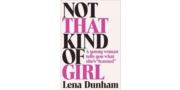 Not That Kind of Girl, Girls HBO, Lena Dunham