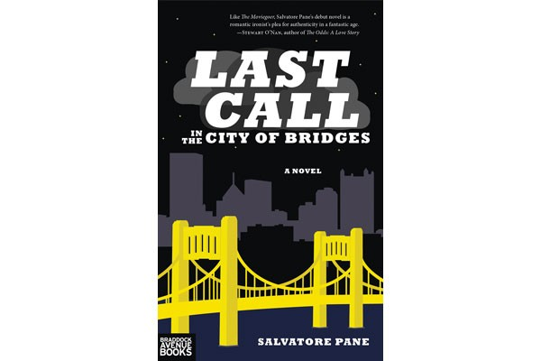Salvatore Pane's Last Call in the City of Bridges is the first publication of Braddock Avenue Books.