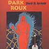Sensuality and storytelling rule in <i>Let It Be a Dark Roux</i>, new and selected poems by Sheryl St. Germain.