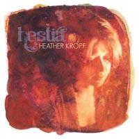 Singer-songwriter Heather Kropf's <i>Hestia</i> is a heavy album emotionally