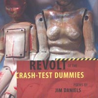 Storytelling poet Jim Daniels scores with <i>Revolt of the Crash-Test Dummies</i>