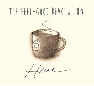 The Feel-Good Revolution, - Home
