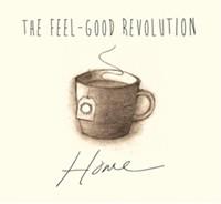 The Feel-Good Revolution, - Home