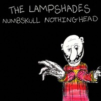The Lampshades new album Numbskull Nothinghead