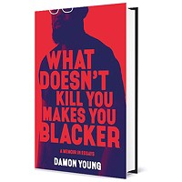 Damon Young's <i>What Doesn't Kill You Makes You Blacker</i>