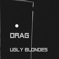 New Local Releases: Ugly Blondes' <i>Drag</i>