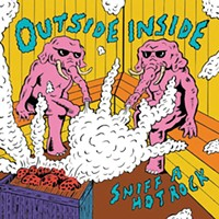 New Local Releases: Outsideinside's <i>Sniff a Hot Rock</i>