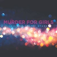 New Local Release: Murder for Girls' <i>All the Pretty Stars</i>