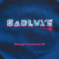 New Local Release: Badluxe's <i>Ribcage Xylophone</i>