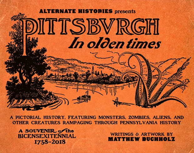 Pittsburgh in Olden Times - PHOTO: MATTHEW BUCHHOLZ