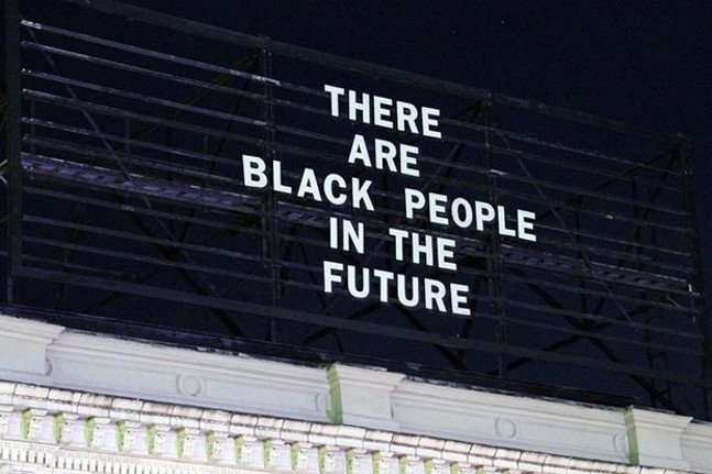 Alisha Wormsley's There Are Black People in the Future billboard - ALISHA WORMSLEY
