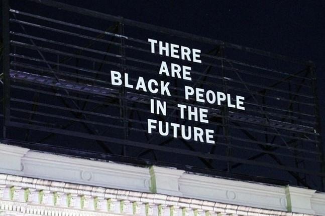Alisha Wormsley's There Are Black People in the Future billboard - ALISHA WORMSLEY