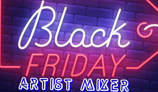 Black Friday Artist Mixer flyer - DIIVIINE TIME PRODUCTIONS