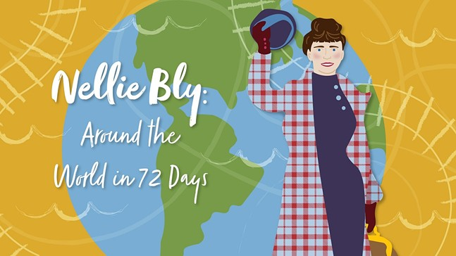 Promo image for Nellie Bly: Around the World - SENATOR JOHN HEINZ HISTORY CENTER